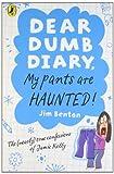 My Pants Are Haunted. Jim Benton (Dear Dumb Diary) (0141335807) by Benton, Jim