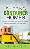 img - for Shipping Container Homes: Steps and tips on How You Can Build a Shipping Container Home Quickly and Save Money book / textbook / text book