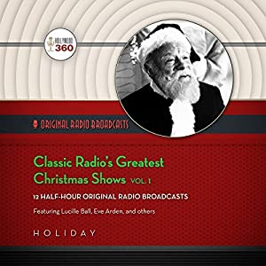 Classic Radio's Greatest Christmas Shows, Vol. 1 Radio/TV Program
