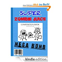 Super Zombie Juice Mega Bomb: The Graphic Novel for Middle Grade Reluctant Readers (Super Zombie Juice Graphic Novels)