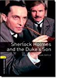 Oxford Bookworms Library: 6. Schuljahr, Stufe 2 - Sherlock Holmes and the Duke's Son: Reader (Oxford Bookworms Library: Stage 1)