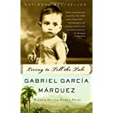 Living to Tell the Tale ~ Gabriel Garcia Marquez