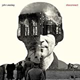 Disconnect by John Wesley (2014-04-01)