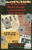 img - for The Wisconsin Road Guide to Gangster Hot Spots book / textbook / text book