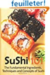 Sushi 101: The Fundamental Ingredient...