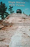 High Sierra SUV Trails (Volume 2 The Western Slope)
