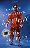 Like Youd Understand, Anyway (Vintage Contemporaries)