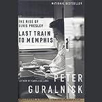 Last Train to Memphis: The Rise of Elvis Presley | Peter Guralnick