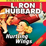 Hurtling Wings | L. Ron Hubbard