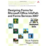 Designing Forms for Microsoft Office InfoPath and Forms Services 2007 ~ Scott Roberts