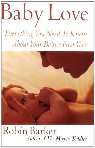 Baby Love: Everything You Need To Know About Your Baby'S First Year front-294740