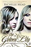The Golden Lily: A Bloodlines Novel by Richelle Mead cover image