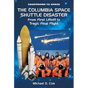 The Columbia Space Shuttle Disaster: From First Liftoff to ...