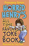 Horrid Henry's All Time Favourite Joke Book Francesca Simon