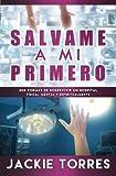 img - for Salvame a mi Primero (Spanish Edition) book / textbook / text book