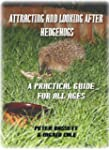 Attracting & Looking After Hedgehogs:...