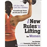 New Rules Of Lifting For Women: Lift Like a Man, Look Like a Goddessby Lou Schuler with...