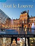 echange, troc Collectif - Tout le Louvre : Les chefs-d'oeuvre, l'histoire du palais, l'architecture