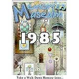 Memories Museum 1985 ~ Ashley Michaels