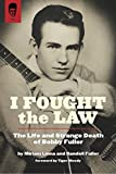 I Fought The Law: The Life and Strange Death Of Bobby Fuller (English Edition)