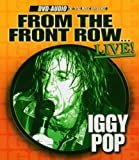 From The Front Row...Live! [DVD AUDIO] Iggy Pop