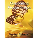 Overcoming Procrastinationby Stephen Richards