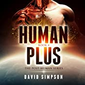 Human Plus: Post-Human Series, Book 4 | [David Simpson]