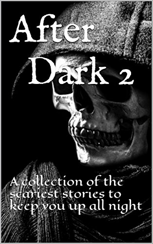 After Dark 2: A collection of the scariest stories to keep you up all night (After Dark 2 compare prices)