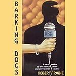 Barking Dogs   Robert R. Irvine