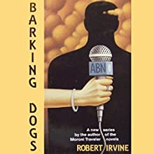 Barking Dogs (       UNABRIDGED) by Robert R. Irvine Narrated by Charlie Thurston