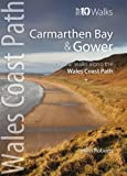 Harri Garrod Roberts Carmarthen Bay & Gower: Circular Walks Along the Wales Coast Path (Wales Coast Path Top 10 Walks)