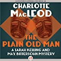 The Plain Old Man: Kelling & Bittersohn Mysteries (       UNABRIDGED) by Charlotte MacLeod Narrated by Andi Arndt