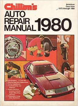 1980 Chilton's Auto Repair Manual American Cars 1973-1980 ...