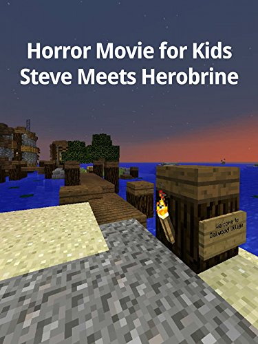Horror Movie for Kids: Steve Meets Herobrine