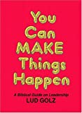 You Can Make Things Happen