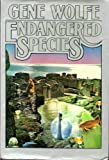 Endangered Species (0312931549) by Wolfe, Gene
