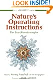 Nature's Operating Instructions: The True Biotechnologies (The Bioneers Series)