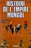 echange, troc Jean-Paul Roux - Histoire de l'Empire mongol