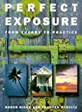Perfect Exposure: A Practical Guide for All Photographers (0817453989) by Hicks, Roger