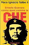 echange, troc Paco Ignacio Taibo - Ernesto Guevara connu aussi comme le Che, tome 1