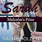 Sarah: Malcolm's Prize: Sarah's Story, Book 1 | Sasha Holden