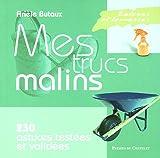 echange, troc Arièle Butaux - Balcons et terrasses : Mes trucs malins