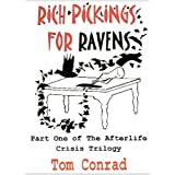 Rich Pickings For Ravens (The Afterlife Crisis Trilogy)