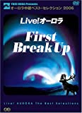 Live! オーロラ ファースト・ブレイクアップ(オーロラ中継ベスト・セレクション2006)