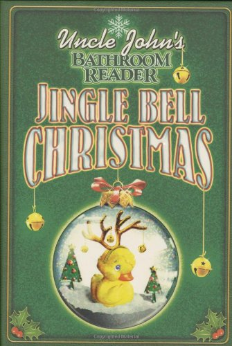 Uncle John's Bathroom Reader Jingle Bell Christmas (Uncle John's Bathroom Readers)