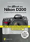 Das dbook zur Nikon D200. CD-ROM f�r Windows und Mac OS X: Ein digitales Komplettpaket f�r kreatives und erfolgreiches Fotografieren mit dem Nikon-System