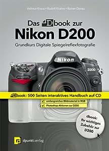 Das dbook zur Nikon D200. CD-ROM für Windows und Mac OS X: Ein digitales Komplettpaket für kreatives und erfolgreiches Fotografieren mit dem Nikon-System