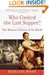 Who Cooked the Last Supper: The Women...