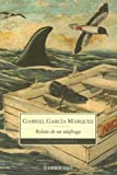 Relato De Un Naufrago / the Story of a Shipwrecked Sailor (9871138032) by Garcia Marquez, Gabriel