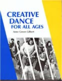 img - for Creative Dance for All Ages: A Conceptual Approach book / textbook / text book